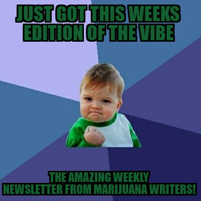 http://www.marijuanawriters.com/subscribe-to-the-vibe